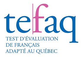 TEFaQ - Test d'évaluation de français adapté au Québec